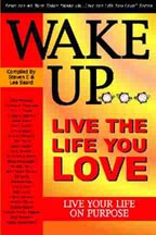 Wake Up Live the Life You Love - Live Your Life On Purpose